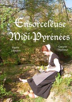 Ensorceleuse Midi-Pyrénées (eBook, ePUB)