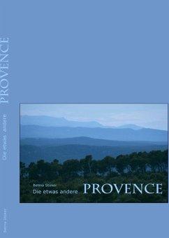 Die etwas andere Provence (eBook, ePUB)