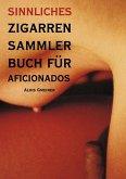 Sinnliches Zigarren Sammlerbuch für Aficionados (eBook, ePUB)