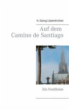 Auf dem Camino de Santiago (eBook, ePUB)
