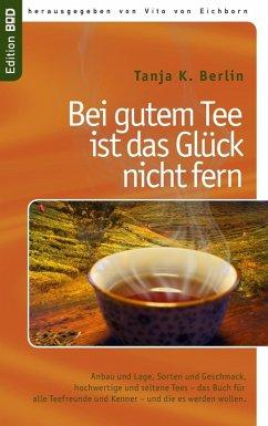 Bei gutem Tee ist das Glück nicht fern (eBook, ePUB)