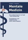Mentale Medizin. Gesundheit beginnt im Kopf - eine Einführung (eBook, ePUB)