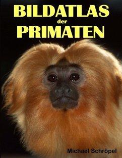 Bildatlas der Primaten (eBook, ePUB) - Schröpel, Michael