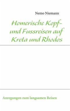 Homerische Kopf- und Fussreisen auf Kreta und Rhodos (eBook, ePUB)