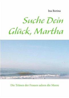 Suche Dein Glück, Martha (eBook, ePUB)