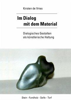 Im Dialog mit dem Material (eBook, ePUB)