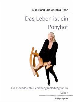 das leben ist ein ponyhof ebook epub von aike hahn antonia hahn. Black Bedroom Furniture Sets. Home Design Ideas