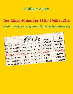 Der Maya-Kalender 1801-1900 n.Chr. (eBook, ePUB)