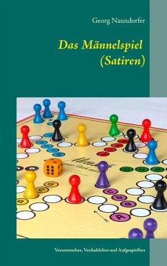 Das Männelspiel (Satiren) (eBook, ePUB) - Naundorfer, Georg