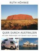 Quer durch Australien - mit dem Wohnmobil von Darwin nach Sydney (eBook, ePUB)