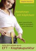 Abnehmen mit Köpfchen! Heile dich schlank durch EFT (eBook, ePUB)