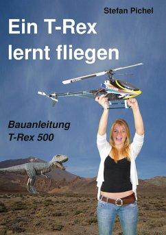 Ein T-Rex lernt fliegen (eBook, ePUB)
