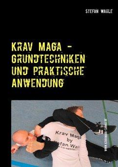 Krav Maga - Grundtechniken und praktische Anwendung (eBook, ePUB) - Wahle, Stefan
