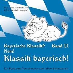 Bayerische Klassik? Nein! Klassik bayerisch! Band 2 (eBook, ePUB)