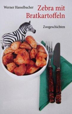 Zebra mit Bratkartoffeln (eBook, ePUB)