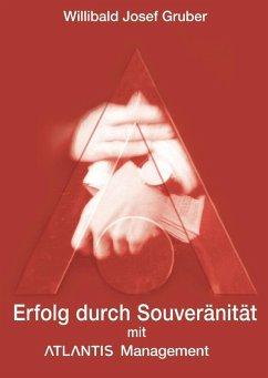 Erfolg durch Souveränität mit Atlantis Management (eBook, ePUB)