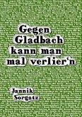 Gegen Gladbach kann man mal verlier'n (eBook, ePUB)