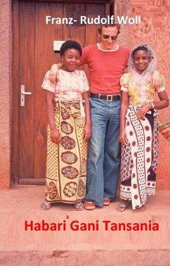 Habari gani Tansania (eBook, ePUB) - Woll, Franz-Rudolf