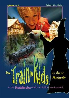 Die Train-Kids in ihrer Miniwelt (eBook, ePUB)