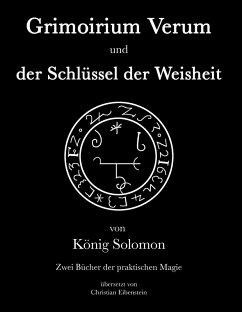 Grimoirium Verum - Solomons Schlüssel der Weisheit (eBook, ePUB)