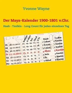 Der Maya-Kalender 1900-1801 v.Chr. (eBook, ePUB)