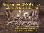 Leipzig vor 200 Jahren und die Völkerschlacht 1813 (eBook, ePUB)