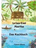 La Case Kreol - Mauritius (eBook, ePUB)