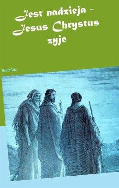 Jest nadzieja - Jesus Chrystus zyje (eBook, ePUB)