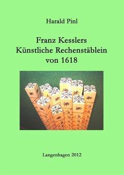 Franz Kesslers Künstliche Rechenstäblein von 1618 (eBook, ePUB) - Pinl, Harald
