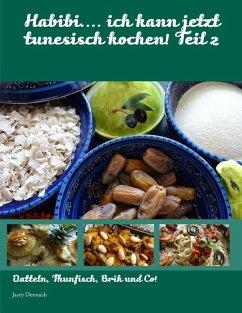 Habibi ich kann jetzt tunesisch kochen teil 2 ebook for Was kann ich kochen