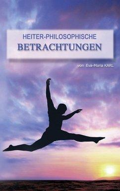 Heiter-philosophische Betrachtungen (eBook, ePUB)