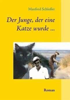 Der Junge, der eine Katze wurde ... (eBook, ePUB)