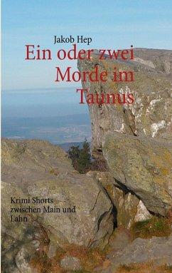 Ein oder zwei Morde im Taunus (eBook, ePUB)