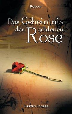 Das Geheimnis der goldenen Rose (eBook, ePUB)
