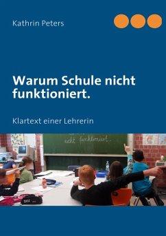 Warum Schule nicht funktioniert. (eBook, ePUB)