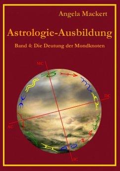 Astrologie-Ausbildung, Band 4 (eBook, ePUB) - Mackert, Angela