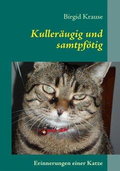 Kulleräugig und samtpfötig (eBook, ePUB) - Krause, Birgid
