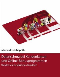 Datenschutz bei Kundenkarten und Online-Bonusprogrammen (eBook, ePUB)