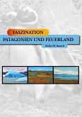 FASZINATION - Patagonien und Feuerland (eBook, ePUB)