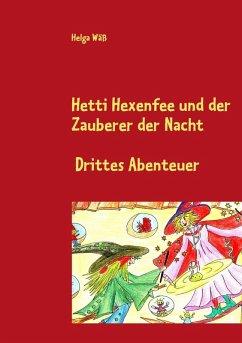 Hetti Hexenfee und der Zauberer der Nacht (eBook, ePUB)