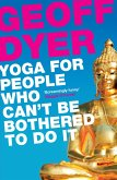 Yoga for People Who Can't Be Bothered to Do It (eBook, ePUB)