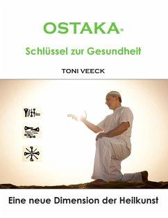 OSTAKA® - Schlüssel zur Gesundheit (eBook, ePUB)