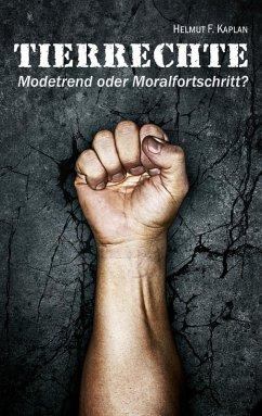 Tierrechte (eBook, ePUB) - Kaplan, Helmut F.