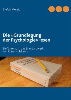 Die »Grundlegung der Psychologie« lesen (eBook, ePUB)