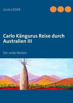 Carlo Kängurus Reise durch Australien III (eBook, ePUB)