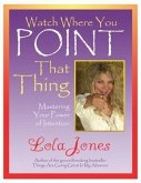 Watch Where You Point That Thing (eBook, ePUB)