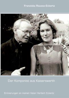 Der Komponist aus Kaiserswerth (eBook, ePUB)