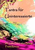 Tantra für Uninteressierte (eBook, ePUB)