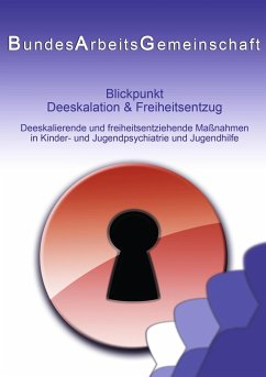 Blickpunkt Deeskalation & Freiheitsentzug (eBook, ePUB)