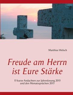 Freude am Herrn ist Eure Stärke (eBook, ePUB) - Welsch, Matthias